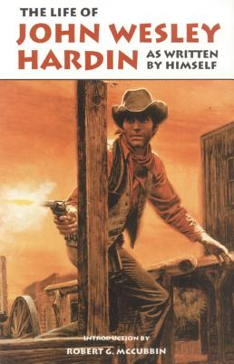 Image for The Life of John Wesley Hardin As Written by Himself (The Western Frontier Libarary)