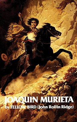 Image for Life and Adventures of Joaquin Murieta : The Celebrated California Bandit