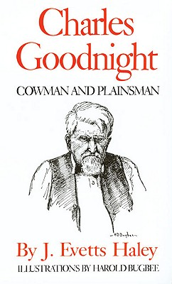 Image for Charles Goodnight: Cowman and Plainsman
