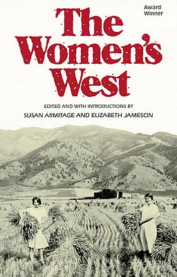 The Women's West, Armitage, Susan [editor]; Jameson, Elizabeth [editor]