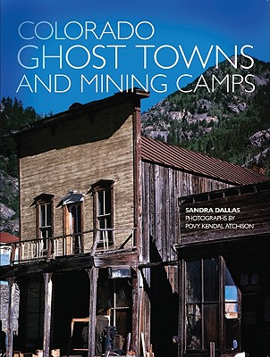 Colorado Ghost Towns and Mining Camps, Sandra Dallas