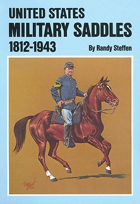 Image for United States Military Saddles, 1812?1943