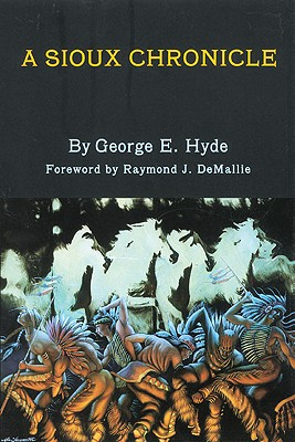 A Sioux Chronicle (The Civilization of the American Indian Series), Hyde, George E.