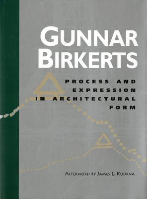 Process and Expression in Architectural Form (Oklahoma Project for Discourse and Theory), Birkerts, Gunnar