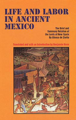 Image for Life and Labor in Ancient Mexico: The Brief and Summary Relation of the Lords of New Spain