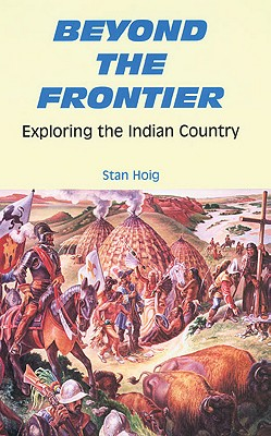 Image for Beyond the Frontier: Exploring the Indian Country