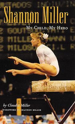 Shannon Miller: My Child, My Hero, Miller, Claudia