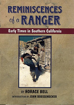 Reminiscences of a Ranger: Early Times in Southern California (Western Frontier Library (Paperback)), Bell, Horace