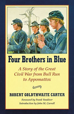Four Brothers in Blue: Or Sunshine and Shadows of the War of the Rebellion, Carter, Robert G.