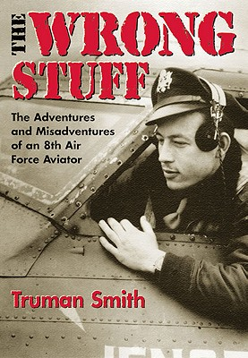The Wrong Stuff : The Adventures And Misadventures