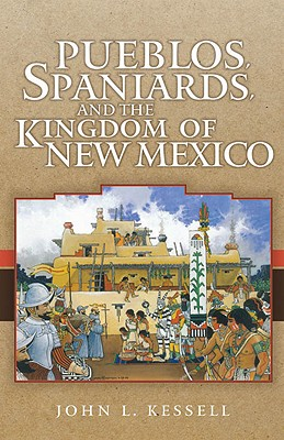 Image for Pueblos, Spaniards, and the Kingdom of New Mexico