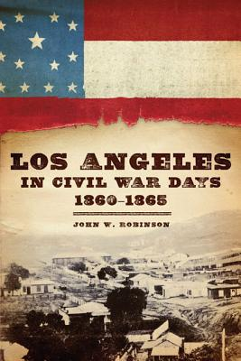 Image for Los Angeles in Civil War Days, 1860-1865