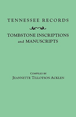 Image for Tennessee Records: Tombstone Inscriptions and Manuscripts