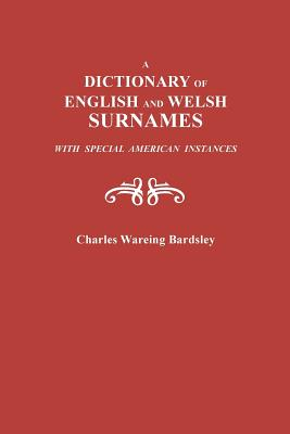 Image for A Dictionary of English and Welsh Surnames with Special American Instances