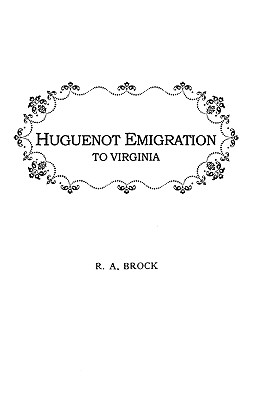 Image for Huguenot Emigration to Virginia . . .