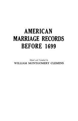 Image for American Marriage Records Before 1699