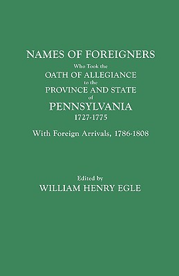Image for Names of Foreigners Who Took the Oath of Allegiance to the Province and State of Pennsylvania, 1727-1775
