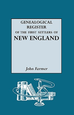 Image for A Genealogical Register of the First Settlers of New England, 1620-1675