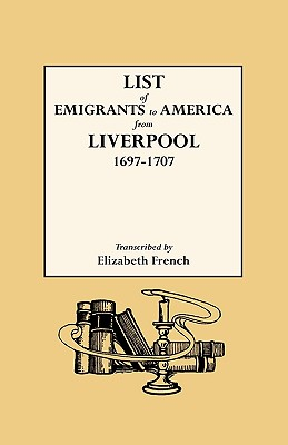 Image for List of Emigrants to America from Liverpool, 1697-1707