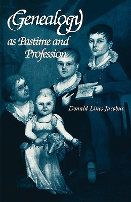 Genealogy as Pastime and Profession, Second Edition, Jacobus, Donald L.