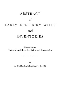 Image for Abstract of Early Kentucky Wills and Inventories,
