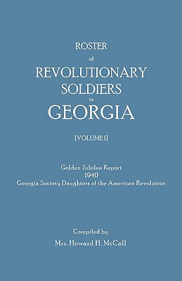 Image for Roster of Revolutionary Soldiers in Georgia, Volume I