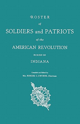 Image for Roster of Soldiers and Patriots of the American Revolution Buried in Indiana