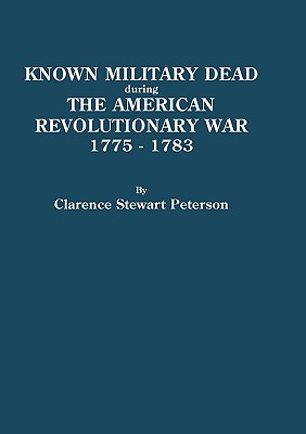 Image for Known Military Dead During the American Revolutionary War, 1775-1783