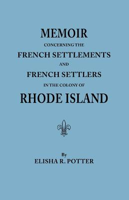 Image for Memoir Concerning the French Settlements and French Settlers in the Colony of Rhode Island