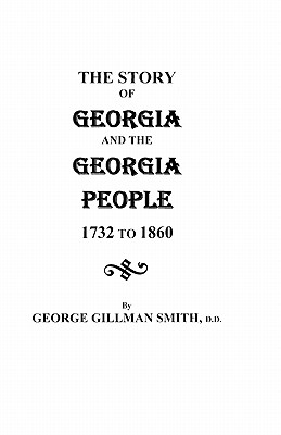 Image for The Story of Georgia and the Georgia People, 1732 to 1860