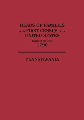 Image for Heads of Families at the First Census of the United States Taken in the Year 1790: Pennsylvania