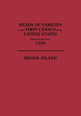 Image for Heads of Families at the First Census of the United States Taken in the Year 1790: Rhode Island