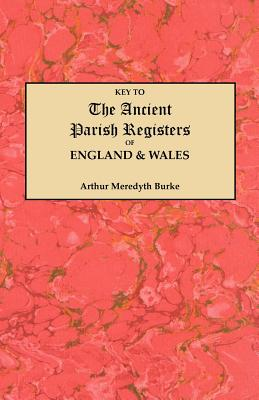 Image for Key to the Ancient Parish Registers of England and Wales