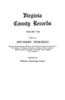 Image for Virginia County Records, Volume VIII: A Key to Southern Pedigrees
