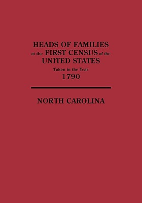 Image for Heads of Families at the First Census of the United States Taken in the Year 1790: North Carolina