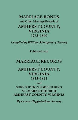 Image for Marriage Bonds and Other Marriage Records of Amherst County, Virginia 1763-1800