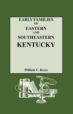 Image for Early Families of Eastern and Southeastern Kentucky and Their Descendants
