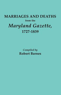 Image for Marriages and Deaths from the Maryland Gazette, 1727-1839