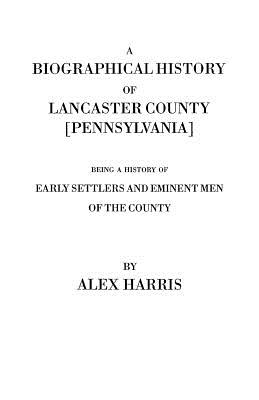 Image for A Biographical History of Lancaster County [Pennsylvania]