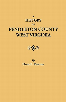 Image for A History of Pendleton County, West Virginia