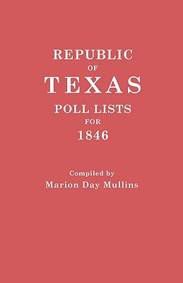 Image for Republic of Texas Poll Lists for 1846