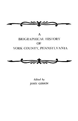 Image for A Biographical History of York County, Pennsylvania