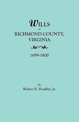 Image for Wills of Richmond County, Virginia, 1699-1800