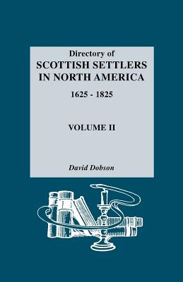 Image for Directory of Scottish Settlers in North America, 1625-1825. Vol. II