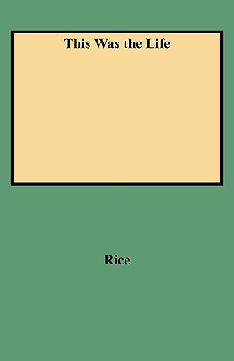This Was the Life: Excerpts from the Judgement Records of Frederick County, Maryland 1748-1765, Rice, Millard Milburn; Rice, Jenny