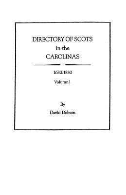 Image for Directory of Scots in the Carolinas, 1680-1830. Volume 1