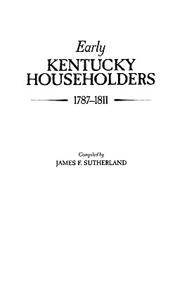Early Kentucky Householders 1787-1811, James Franklin Sutherland