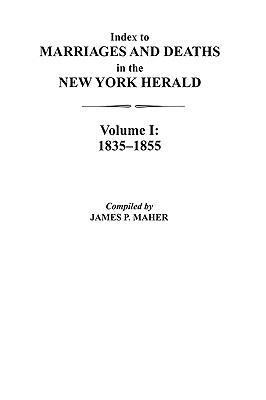Image for Index to Marriages and Deaths in the New York Herald, Volume I: 1835-1855