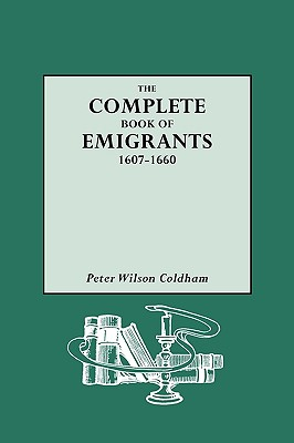 Image for The Complete Book of Emigrants, 1607-1660