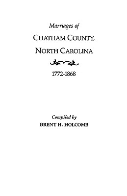 Image for Marriages of Chatham County, North Carolina, 1772-1868
